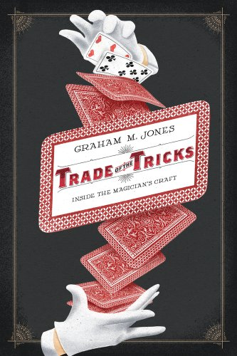Trade of the Tricks: Inside the Magician's Craft 9780520270473