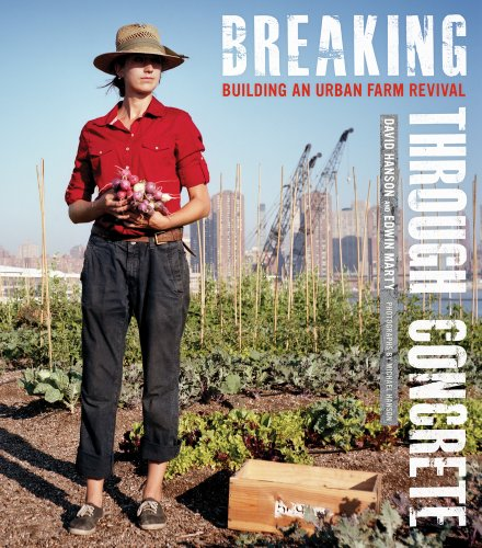 Breaking Through Concrete: Building an Urban Farm Revival 9780520270541