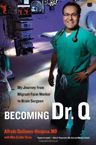 Becoming Dr. Q: My Journey from Migrant Farm Worker to Brain Surgeon 9780520271180