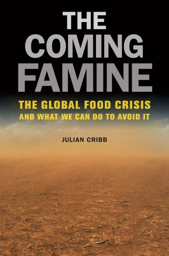 The Coming Famine: The Global Food Crisis and What We Can Do to Avoid It 9780520271234