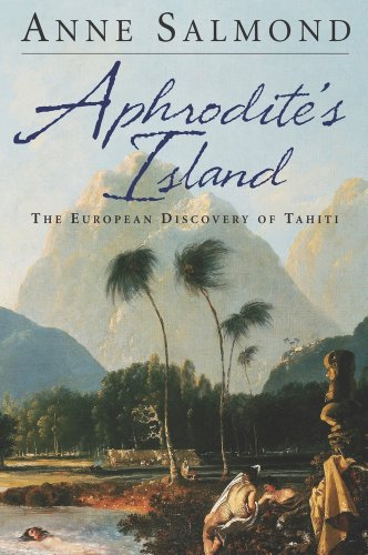Aphrodite's Island: The European Discovery of Tahiti 9780520271326