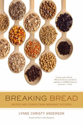 Breaking Bread: Recipes and Stories from Immigrant Kitchens 9780520271432