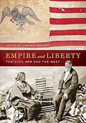 ISBN 9780520281264 product image for Empire and Liberty: The Civil War and the West | upcitemdb.com
