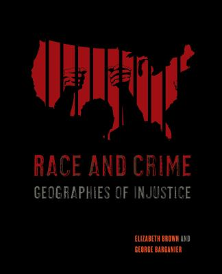 Race and Crime: Geographies of Injustice