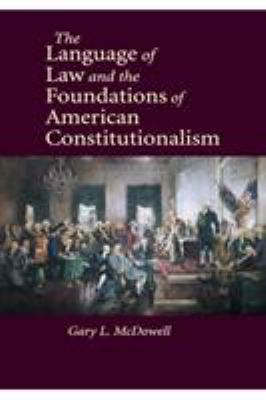 The Language of Law and the Foundations of American Constitutionalism 9780521140911