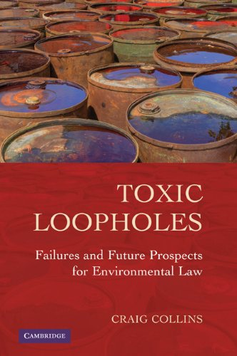Toxic Loopholes: Failures and Future Prospects for Environmental Law 9780521143028