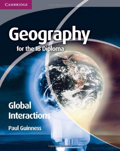 Geography for the Ib Diploma Global Interactions 9780521147323