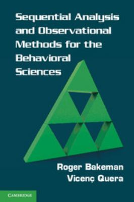 Sequential Analysis and Observational Methods for the Behavioral Sciences. Roger Bakeman, Vicen Quera 9780521171816