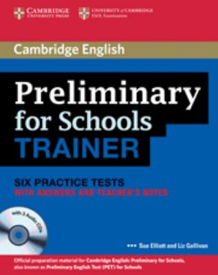 Preliminary for Schools Trainer: Six Practice Tests with Answers and Teacher's Notes [With 3 CDs] 9780521174879