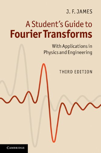 A Student's Guide to Fourier Transforms: With Applications in Physics and Engineering 9780521176835