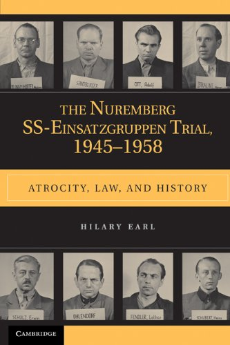 The Nuremberg SS-Einsatzgruppen Trial, 1945-1958: Atrocity, Law, and History 9780521178686