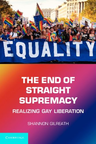 The End of Straight Supremacy: Realizing Gay Liberation 9780521181044