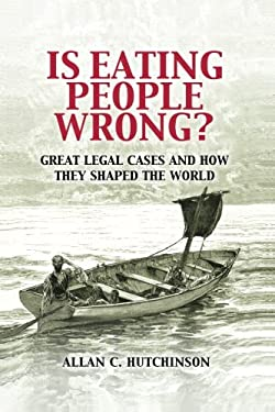 Is Eating People Wrong?: Great Legal Cases and How They Shaped the World 9780521188517
