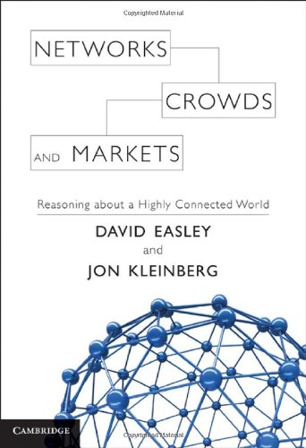 Networks, Crowds, and Markets: Reasoning about a Highly Connected World 9780521195331