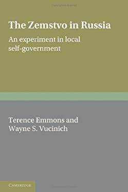 The Zemstvo in Russia: An Experiment in Local Self-Government 9780521234160