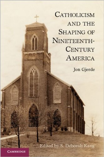 Catholicism and the Shaping of Nineteenth-Century America 9780521279666