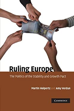 Ruling Europe: The Politics of the Stability and Growth Pact 9780521283304