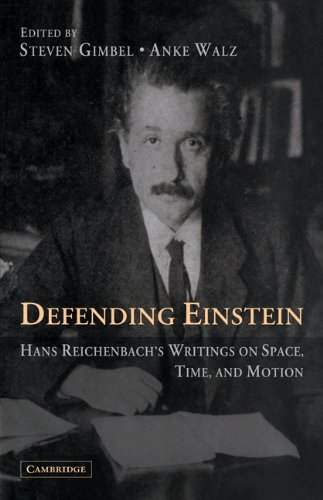 Defending Einstein: Hans Reichenbach's Writings on Space, Time and Motion 9780521371162