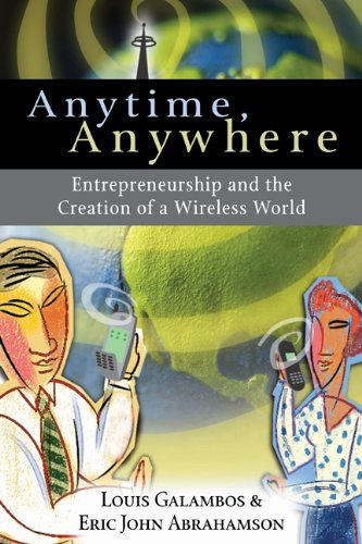 Anytime, Anywhere: Entrepreneurship and the Creation of a Wireless World 9780521398565