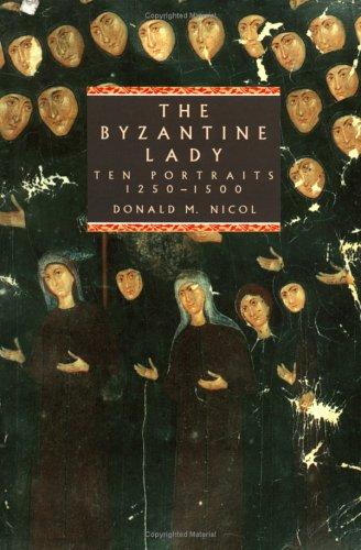 The Byzantine Lady: Ten Portraits, 1250-1500