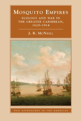 Mosquito Empires: Ecology and War in the Greater Caribbean, 1620-1914 9780521459105