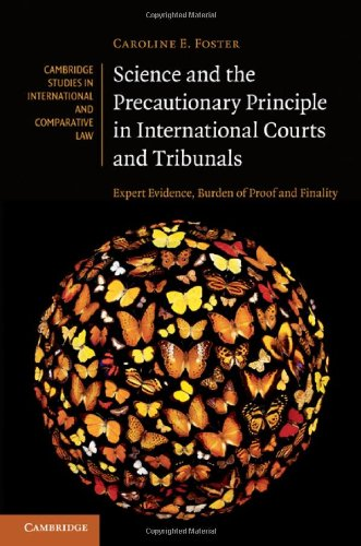 Science and the Precautionary Principle in International Courts and Tribunals: Expert Evidence, Burden of Proof and Finality 9780521513265