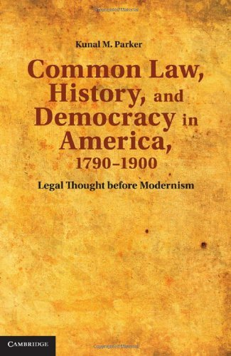 Common Law, History, and Democracy in America, 1790-1900: Legal Thought Before Modernism 9780521519953