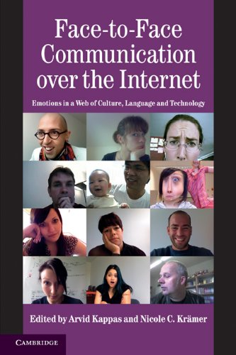 Face-To-Face Communication Over the Internet: Emotions in a Web of Culture, Language and Technology 9780521619974