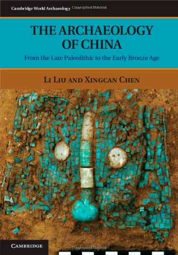The Archaeology of China: From the Late Paleolithic to the Early Bronze Age 9780521643108