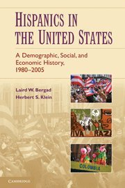 Hispanics in the United States: A Demographic, Social, and Economic History, 1980-2005 9780521718103