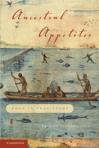 Ancestral Appetites: Food in Prehistory 9780521727075