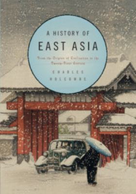 A History of East Asia: From the Origins of Civilization to the Twenty-First Century 9780521731645