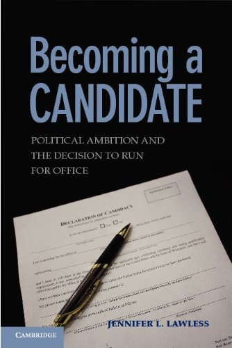 Becoming a Candidate: Political Ambition and the Decision to Run for Office 9780521756600