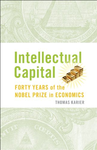 Intellectual Capital: Forty Years of the Nobel Prize in Economics 9780521763264