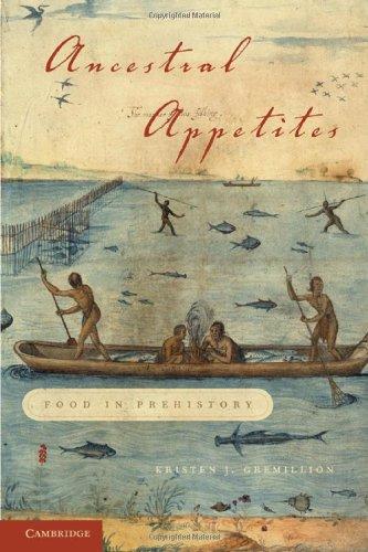 Ancestral Appetites: Food in Prehistory 9780521898423
