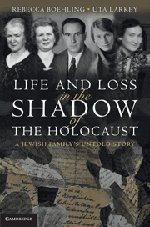 Life and Loss in the Shadow of the Holocaust: A Jewish Family's Untold Story 9780521899918