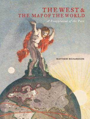 The West and the Map of the World: A Reappraisal of the Past 9780522856071