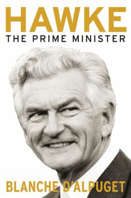Hawke: The Prime Minister 9780522856705
