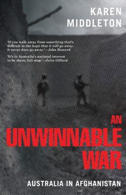 An Unwinnable War: Australia in Afghanistan 9780522857665