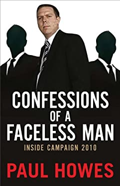 Confessions of a Faceless Man: Inside Campaign 2010 9780522858334