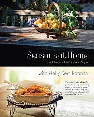 Seasons at Home: Food, Family, Friends and Style 9780522860900