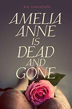 Amelia Anne Is Dead and Gone 9780525423898