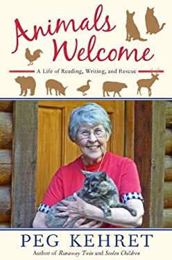 Animals Welcome: A Life of Reading, Writing and Rescue 9780525423997