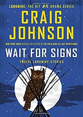 Wait for Signs: Twelve Longmire Stories (A Longmire Mystery)
