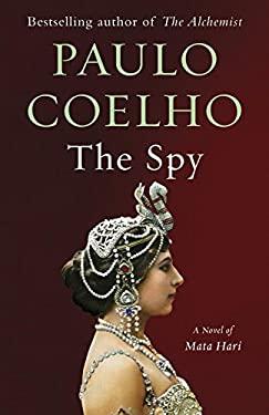The Spy: A Novel of Mata Hari (Vintage International)
