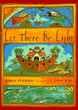 Let There Be Light: Bible Stories Illustrated by Jane Ray 9780525459255