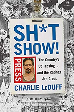Sh*tshow!: The Country's Collapsing and the Ratings Are Great