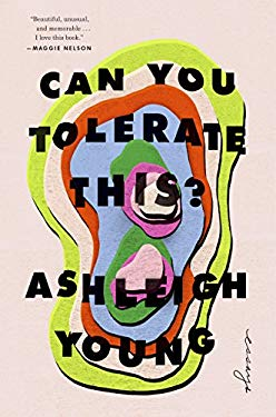 Can You Tolerate This?: Essays
