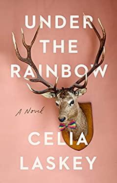 Under the Rainbow: A Novel