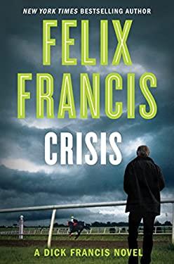 Crisis (A Dick Francis Novel)
